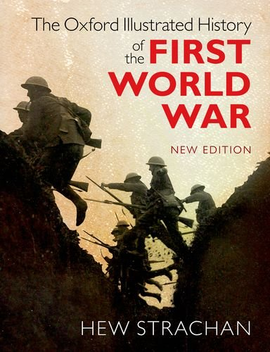 The Oxford Illustrated History of the First World War: New - First Oxford