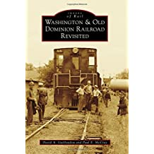 Washington & Old Dominion Railroad Revisited (Images of Rail)