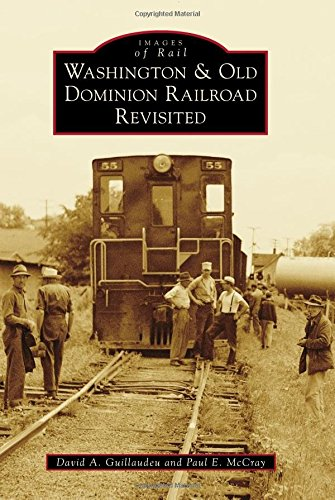 Washington & Old Dominion Railroad Revisited (Images of Rail) (Telephone Locomotive)