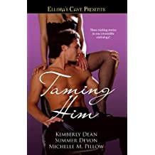 Taming Him: Ellora's Cave Presents