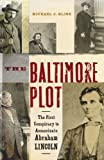 Front cover for the book The Baltimore Plot: The First Conspiracy to Assassinate Abraham Lincoln by Michael J. Kline