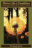 Thrive Like a Dandelion, Koreen A. Simon, 1602645000