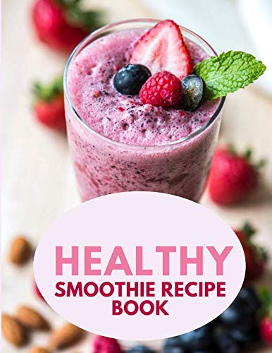 """Healthy Smoothie Recipe Book: Ultimate Ruled Smoothie Recipe Journal Notebook Write-In Large Print 8.5""""x11"""". (My smoothie Notepad) by Graceland Journals"""