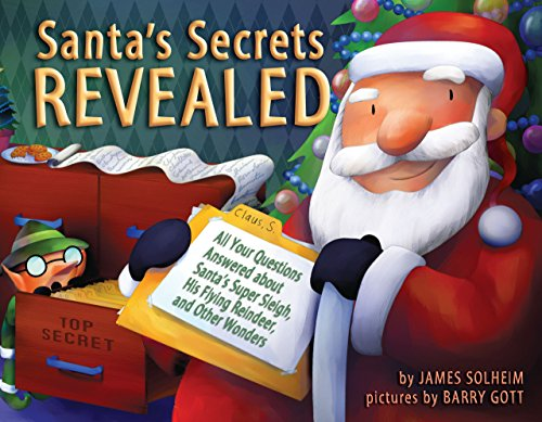 Santa's Secrets Revealed: All Your Questions Answered about Santa's Super Sleigh, His Flying Reindeer, and Other Wonders (Reindeer Christmas Facts)