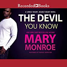 The Devil You Know Audiobook by Mary Monroe Narrated by Bishop Banks, Kentra Lynn, Adenrele Ojo