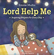 Lord Help Me: Inspiring Prayers for Every Day