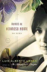 Rumbo al Hermoso Norte: Una Novela (Spanish Edition)