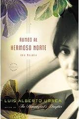 Rumbo al Hermoso Norte: Una Novela (Spanish Edition) Paperback