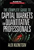 img - for The Complete Guide to Capital Markets for Quantitative Professionals (McGraw-Hill Library of Investment and Finance) book / textbook / text book