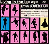 Vol. 1-Living in the Ice Age by Living in the Ice Age