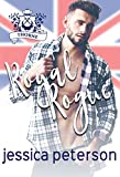 Royal Rogue: A Steamy Royal Romance (Flings With Kings Book 3)
