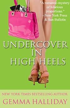 Undercover In High Heels (High Heels Mysteries #3) by [Halliday, Gemma]