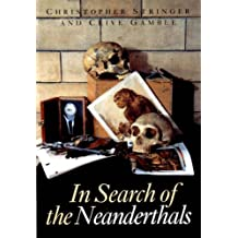 In Search Of The Neanderthals