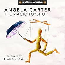 The Magic Toyshop Audiobook by Angela Carter Narrated by Fiona Shaw