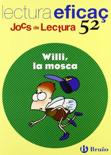 Willy, la mosca / Willy, the Fly: Lectura eficac (Jocs de lectura) (Catalan Edition) by Editorial Bruno