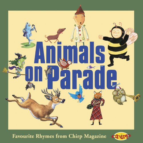 Animals on Parade: Favorite Rhymes from Chirp Magazine