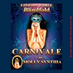 Blindfold: Sara's First Anal Play at Carnivale: Molly Synthia's Carnivale, Episode 3 | Molly Synthia
