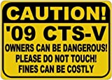 Personalized Parking Signs 2009 09 CADILLAC CTS-V Owners Can Be Dangerous Aluminum Caution Sign - 12 x 16 Inches