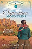 My Heart Belongs in the Superstition Mountains: Carmela's Quandary