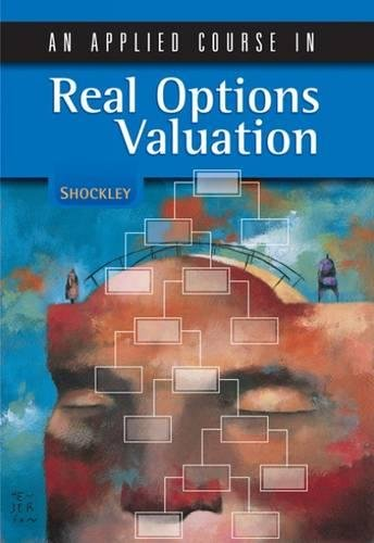 An Applied Course in Real Options Valuation (Thomson South-Western Finance) by South-Western College Pub