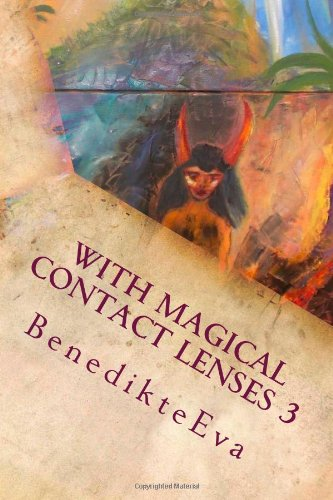 With Magical Contact Lenses: Book of Magic in Practice (Volume 3)]()
