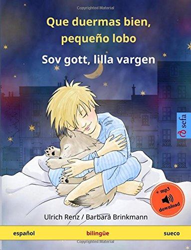 Que duermas bien, pequeño lobo – Sov gott, lilla vargen. Libro infantil bilingüe (español – sueco) (www.childrens-books-bilingual.com) (Spanish Edition) pdf