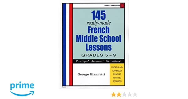 French Middle School Lesson Plans (French Edition): George ...