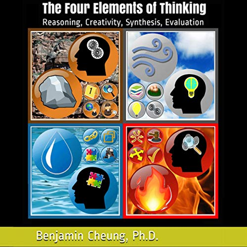 The Four Elements of Thinking: Reasoning, Creativity, Synthesis, Evaluation
