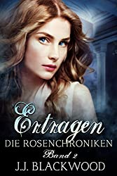 Ertragen - ein Vampirroman (Die Rosenchroniken 2)