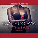 His Third Wife: Southern Scandal, Book 2 | Grace Octavia