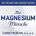 The Magnesium Miracle Audiobook by Carolyn Dean, M.D, N.D. Narrated by Pam Ward