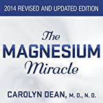 The Magnesium Miracle | Carolyn Dean, M.D, N.D.