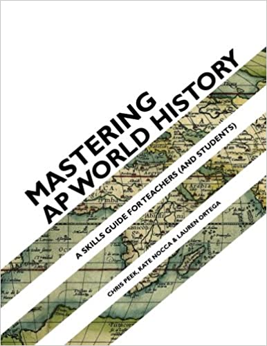 Mastering ap world history a skills guide for teachers and mastering ap world history a skills guide for teachers and students 1st edition sciox Choice Image