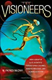 The Visioneers, W. Patrick McCray, 0691139830
