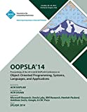 img - for OOPSLA 14, 2014 ACM International Conference on Object Oriented Programming Systems, Languages and Applications book / textbook / text book
