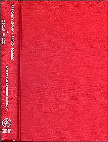 Bernard Shaw, Frank Harris, & Oscar Wilde