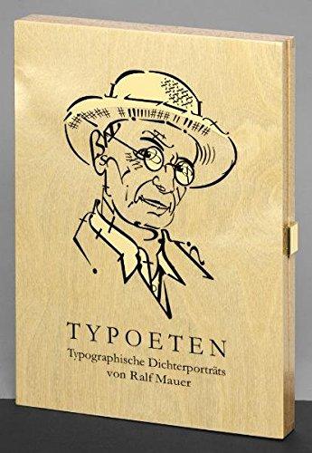 Typoeten: Typographische Dichterporträts von Ralf Mauer. Mit Selbstzeugnissen der Schriftsteller zum Satz, zum Druck und zur Gestaltung ihrer Bücher. ... einem Nachwort versehen von Claus Lorenzen.