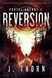 Reversion: Portal Arcane 1 (A Dark Fantasy in a Post-Apocalyptic World)