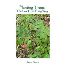 Planting Trees the Low Cost Easy Way