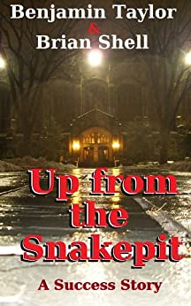 Up from the Snakepit by [Shell, Brian, Benjamin Taylor]