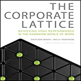 img - for The Corporate Lattice: Achieving High Performance in the Changing World of Work book / textbook / text book