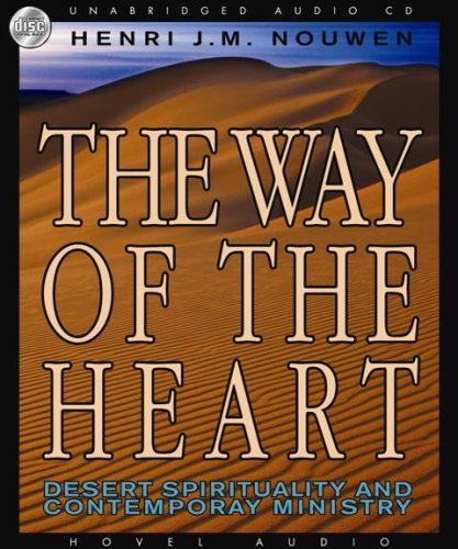 The Way of the Heart: Desert Spirituality and Contemporary Ministry
