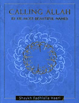 Calling Allah By His Most Beautiful Names (English Edition) por [Haeri, Shaykh Fadhlalla]