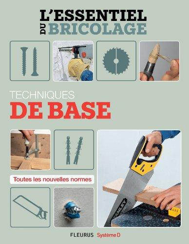 Techniques de base (L'essentiel du bricolage) (French Edition)