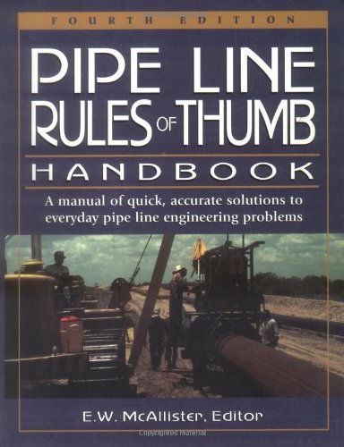 Pipeline Rules of Thumb Handbook, Fourth Edition