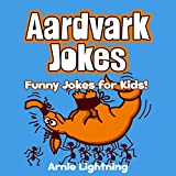 Aardvark Jokes! (*BONUS* Ant Jokes Included!): Funny Aardvark & Ant Jokes for Kids (Funny Animal Jokes eBook for Children) (English Edition)