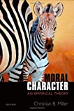 Moral Character: An Empirical Theory, Christian Miller, 0199674353