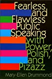Fearless and Flawless : Public Speaking with Power, Polish and Pizazz, Drummond, Mary-Ellen, 0893842206