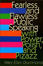 Fearless and Flawless Public Speaking: With Power, Polish, and Pizazz
