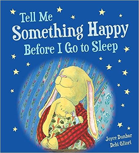 Descargar gratis Tell Me Something Happy Before I Go To Sleep (padded Board Book) Epub